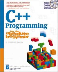 C++ Programming for the Absolute Beginner (For the Absolute Beginner)