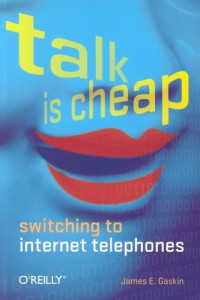 Talk Is Cheap : Switching to Internet Telephones
