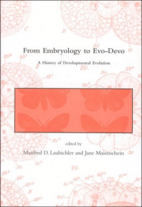 From Embryology to Evo-Devo: A History of Developmental Evolution