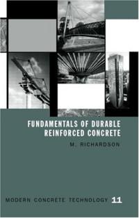 Fundamentals of Durable Reinforced Concrete (Modern Concrete Technology Series (E. & F.N. Spon).)