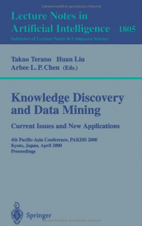 Knowledge Discovery and Data Mining. Current Issues and New Applications: Current Issues and New Applications