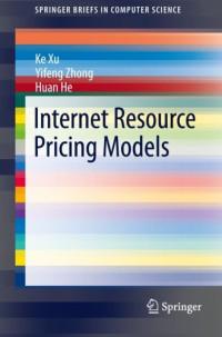 Internet Resource Pricing Models (SpringerBriefs in Computer Science)