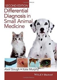 Differential Diagnosis in Small Animal Medicine