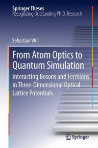 From Atom Optics to Quantum Simulation: Interacting Bosons and Fermions in Three-Dimensional Optical Lattice Potentials (Springer Theses)