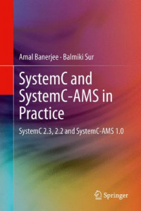 SystemC and SystemC-AMS in Practice: SystemC 2.3, 2.2 and SystemC-AMS 1.0