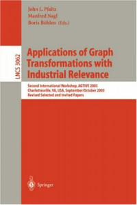 Applications of Graph Transformations with Industrial Relevance: Second International Workshop, AGTIVE 2003, Charlottesville