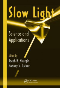 Slow Light: Science and Applications (Optical Science and Engineering)