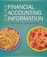 Using Financial Accounting Information: The Alternative to Debits and Credits (Available Titles Aplia)
