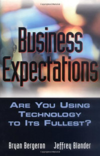 Business Expectations: Are You Using Technology to its Fullest?