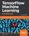 TensorFlow Machine Learning Cookbook: Over 60 recipes to build intelligent machine learning systems with the power of Python, 2nd Edition