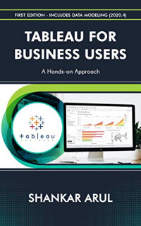 TABLEAU FOR BUSINESS USERS: A hands-on approach