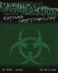 Malicious Cryptography: Exposing Cryptovirology