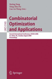 Combinatorial Optimization and Applications: Second International Conference, COCOA 2008, St. John's, NL, Canada, August 21-24, 2008, Proceedings