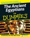 The Ancient Egyptians For Dummies History, Biography & Politics)