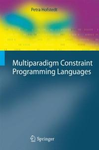 Multiparadigm Constraint Programming Languages (Cognitive Technologies)