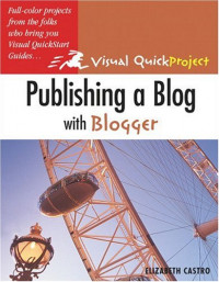 Publishing a Blog with Blogger : Visual QuickProject Guide