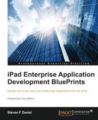 iPad Enterprise Application Development BluePrints