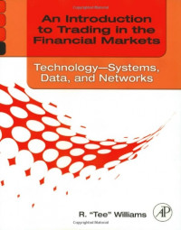 An Introduction to Trading in the Financial Markets SET: An Introduction to Trading in the Financial Markets: Technology: Systems, Data, and Networks