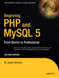 Beginning PHP and MySQL 5: From Novice to Professional, Second Edition