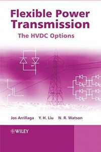 Flexible Power Transmission: The HVDC Options
