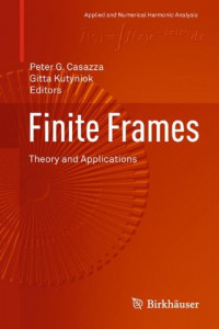 Finite Frames: Theory and Applications (Applied and Numerical Harmonic Analysis)