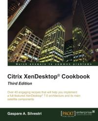 Citrix XenDesktop Cookbook - Third Edition