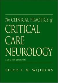 The Clinical Practice of Critical Care Neurology (Medicine)