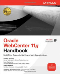 Oracle WebCenter 11g Handbook: Build Rich, Customizable Enterprise 2.0 Applications