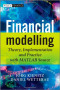 Financial Modelling: Theory, Implementation and Practice with MATLAB Source (The Wiley Finance Series)