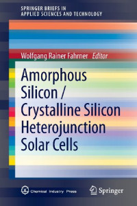 Amorphous Silicon / Crystalline Silicon Heterojunction Solar Cells (SpringerBriefs in Applied Sciences and Technology)