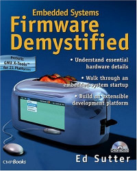 Embedded Systems Firmware Demystified (With CD-ROM)
