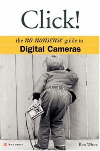 Click!: The No Nonsense Guide to Digital Cameras
