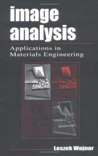 Image Analysis: Applications in Materials Engineering (Materials Science & Technology)