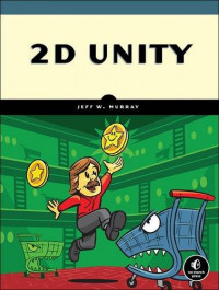 2D Unity: Your First Game from Start to Finish