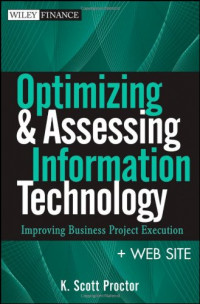 Optimizing and Assessing Information Technology, + Web Site: Improving Business Project Execution