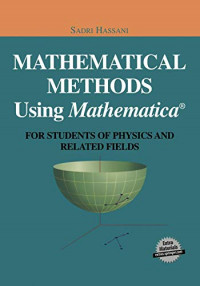 Mathematical Methods Using Mathematica®: For Students of Physics and Related Fields (Undergraduate Texts in Contemporary Physics)