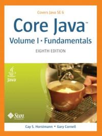 Core Java(TM), Volume I--Fundamentals (8th Edition)