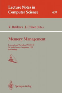Memory Management: International Workshop IWMM 92, St.Malo, France, September 17 - 19, 1992. Proceedings