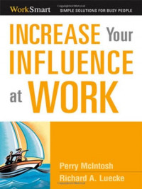 Increase Your Influence at Work (Worksmart Series)