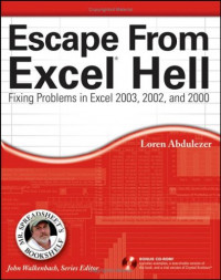 Escape From Excel Hell: Fixing Problems in Excel 2003, 2002 and 2000 (Mr. Spreadsheet's Bookshelf)