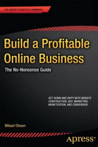 Build a Profitable Online Business: The No-Nonsense Guide (Expert's Voice in E-Commerce)