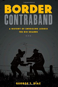 Border Contraband: A History of Smuggling across the Rio Grande (Inter-America)
