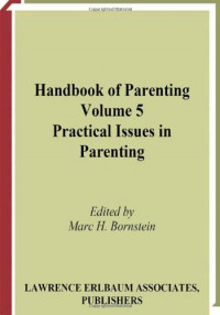 Handbook of Parenting: Volume 5: Practical Issues in Parenting, Second Edition