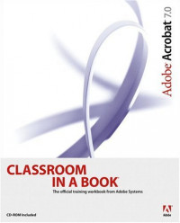 Adobe® Acrobat® 7.0 CLASSROOM IN A BOOK®