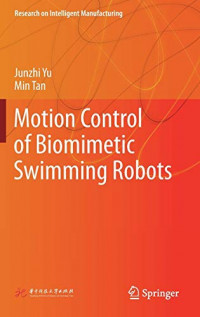 Motion Control of Biomimetic Swimming Robots (Research on Intelligent Manufacturing)