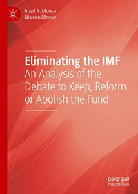 Eliminating the IMF: An Analysis of the Debate to Keep, Reform or Abolish the Fund