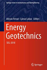 Energy Geotechnics: SEG-2018 (Springer Series in Geomechanics and Geoengineering)