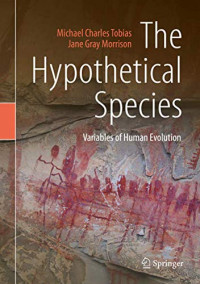 The Hypothetical Species: Variables of Human Evolution