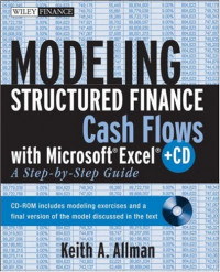 Modeling Structured Finance Cash Flows with MicrosoftВExcel: A Step-by-Step Guide (Wiley Finance)