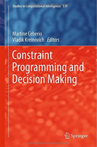 Constraint Programming and Decision Making (Studies in Computational Intelligence)